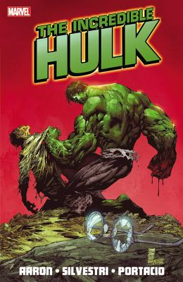 Incredible Hulk by Jason Aaron 1 By Aaron, Jason/ Choi, Mike (ILT)/ Silvestri, Marc (ILT)/ Portacio, Whilce (ILT)