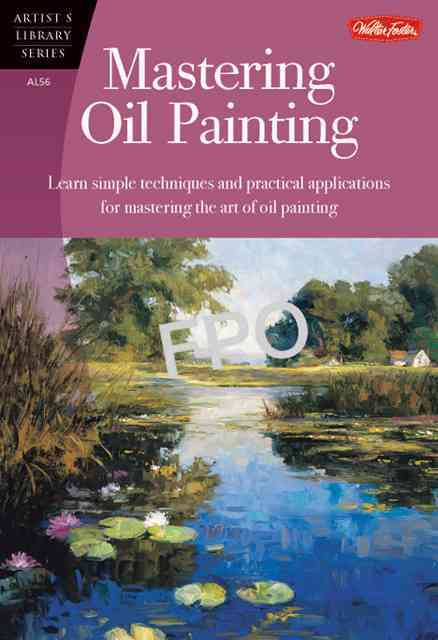 Mastering Oil Painting By Foster, Walter (COR)